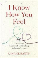 I Know How You Feel - F. Diane Barth