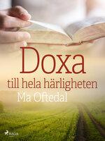 Doxa: till hela härligheten - Ma Oftedal
