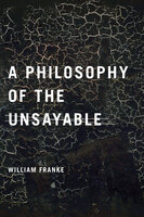 A Philosophy of the Unsayable - William P. Franke