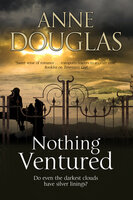 Nothing Ventured - Anne Douglas