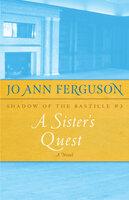 A Sister's Quest: A Novel