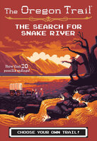 The Search for Snake River - Jesse Wiley
