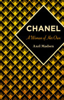 Chanel - A Woman of Her Own - Axel Madsen