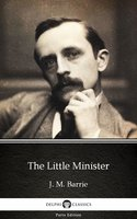 The Little Minister by J. M. Barrie - Delphi Classics (Illustrated) - J. M. Barrie