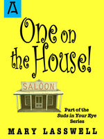 One on the House - Mary Lasswell