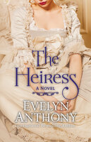 The Heiress - Evelyn Anthony