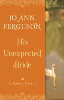 His Unexpected Bride - A Regency Romance - Jo Ann Ferguson