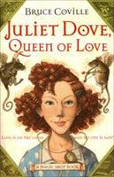 Juliet Dove, Queen of Love - Bruce Coville