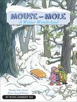 Mouse and Mole: A Winter Wonderland - Wong Herbert Yee