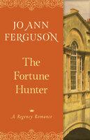 The Fortune Hunter: A Regency Romance - Jo Ann Ferguson