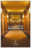 Necropolis - Santiago Gamboa