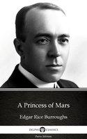 A Princess of Mars by Edgar Rice Burroughs - Delphi Classics (Illustrated) - Edgar Rice Burroughs