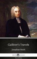 Gulliver's Travels by Jonathan Swift - Delphi Classics (Illustrated) - Jonathan Swift