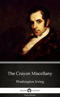 The Crayon Miscellany by Washington Irving - Delphi Classics (Illustrated) - Washington Irving
