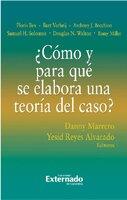 ¿Cómo y para qué se elabora una teoría del caso? - Yesid Reyes Alvarado, Danny Marrero