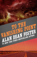 To the Vanishing Point - Alan Dean Foster