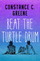 Beat the Turtle Drum - Constance C. Greene