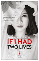 If I Had Two Lives - Abbigail N. Rosewood