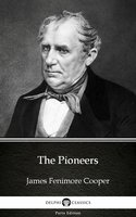 The Pioneers by James Fenimore Cooper - Delphi Classics (Illustrated) - James Fenimore Cooper