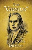 """The """"Genius"""" - Theodore Dreiser"""