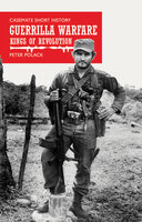 Guerrilla Warfare: Kings of Revolution - Peter Polack