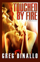 Touched by Fire - Greg Dinallo