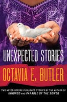 Unexpected Stories - Octavia E. Butler