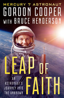 Leap of Faith - An Astronaut's Journey Into the Unknown - Bruce Henderson, Gordon Cooper