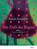 Der Duft des Regens - Frances Greenslade