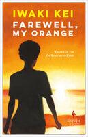 Farewell, My Orange - Iwaki Kei