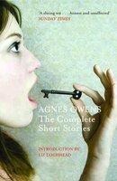 Agnes Owens: The Complete Short Stories - Agnes Owens