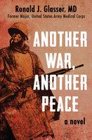 Another War, Another Peace - A Novel - Ronald J. Glasser
