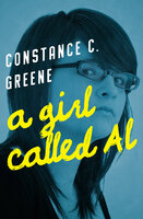 A Girl Called Al - Constance C. Greene