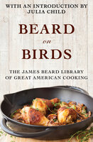 Beard on Birds - James Beard
