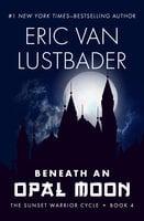 Beneath an Opal Moon - Eric Van Lustbader