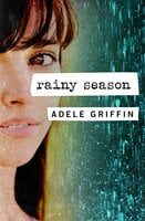 Rainy Season - Adele Griffin