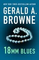 18mm Blues - Gerald A. Browne