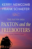 Paxton and the Freebooters - Kerry Newcomb, Frank Schaefer