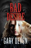 Bad Desire - Gary Devon