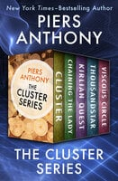 The Cluster Series: Cluster, Chaining the Lady, Kirlian Quest, Thousandstar, and Viscous Circle - Piers Anthony