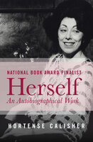 Herself: An Autobiographical Work - Hortense Calisher