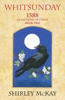 Whitsunday: 1588: A Calendar of Crime, Book Two - Shirley McKay