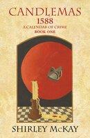Candlemas: 1588: A Calendar of Crime, Book One - Shirley McKay