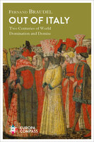 Out of Italy, Two Centuries of World Domination and Demise - Fernand Braudel