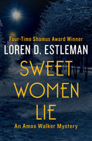 Sweet Women Lie - Loren D. Estleman