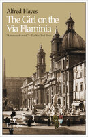 The Girl on the Via Flaminia - Alfred Hayes