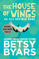 The House of Wings - Betsy Byars