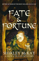 Fate & Fortune: A Hew Cullan Mystery - Shirley McKay