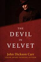 The Devil in Velvet - John Dickson Carr
