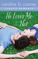 He Loves Me Not - A Cooney Classic Romance - Caroline B. Cooney